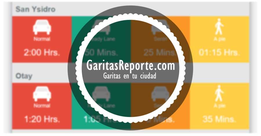 Garitas Reporte Garita San Ysidro Otay Tijuana